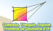 Problema de Geometría 818 (ESL): Cuadrado, Angulo, Bisectriz, Medida, Triangulo.