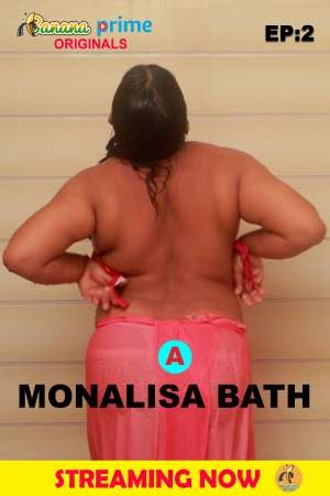 Monalisa Bath Part 2 (2020) BananaPrime Originals Video