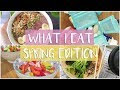 WHAT I EAT IN A DAY - HEALTHY SPRING RECIPES