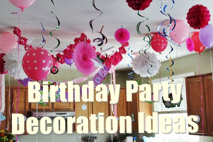 15 Best Birthday  Party  Decoration  Ideas  For A Perfect