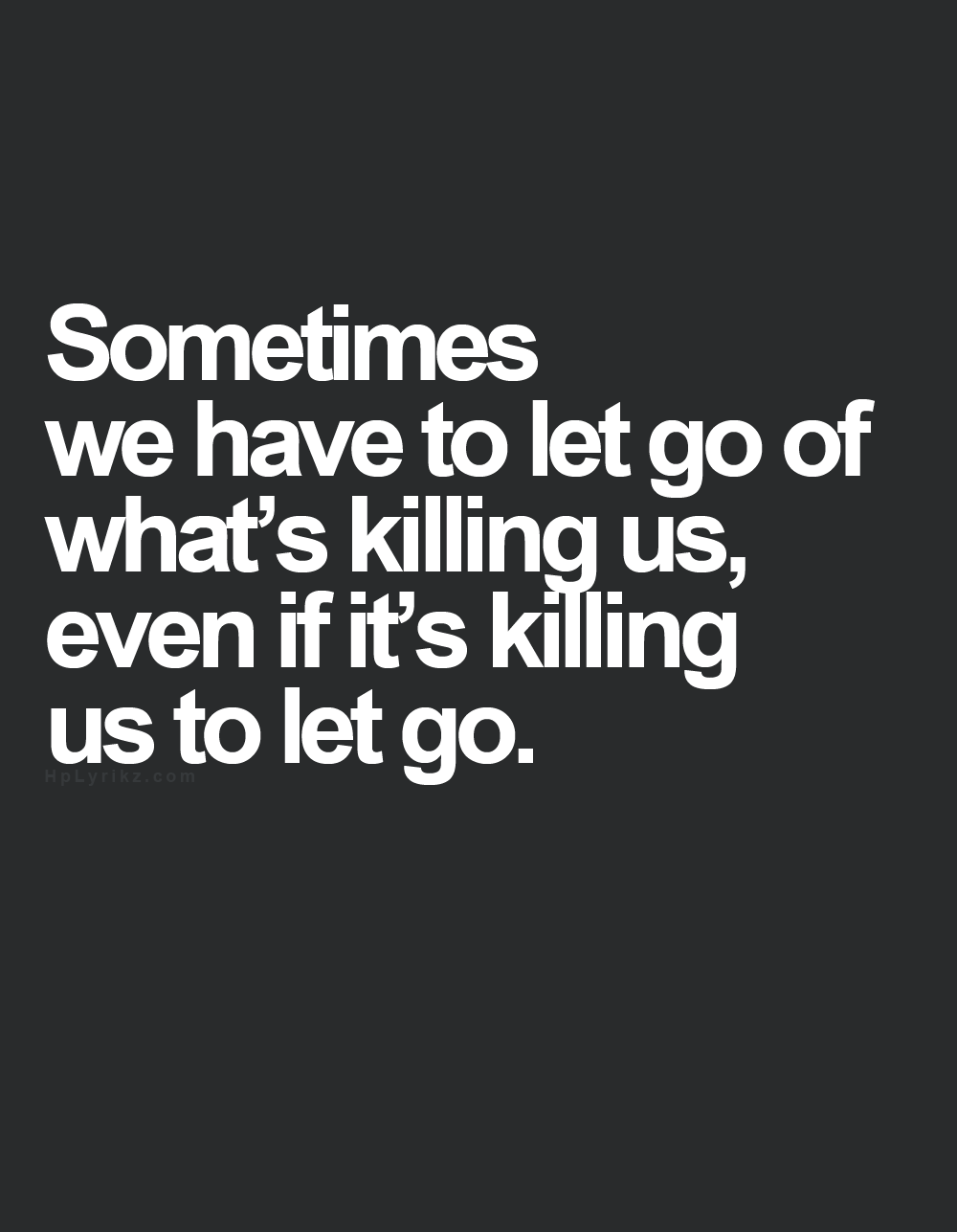 Quotes About Letting You Go 127 Quotes