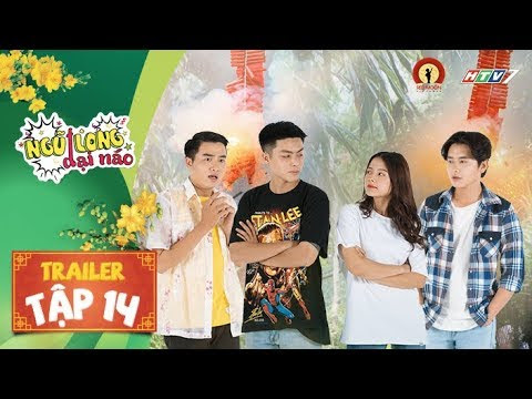 NGŨ LONG ĐẠI NÁO | TRAILER TẬP 14 | LƯƠNG HUY , LAN HƯƠNG, DƯ KHÁNH VŨ, HUỲNH NHU...