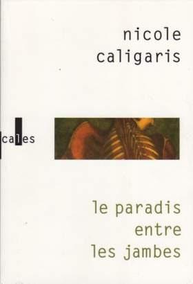 http://www.sitaudis.fr/Source/280/le-paradis-entre-les-jambes-de-nicole-caligaris.jpg