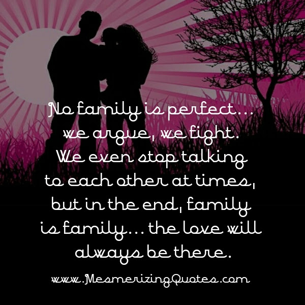 No Family Is Perfect Mesmerizing Quotes