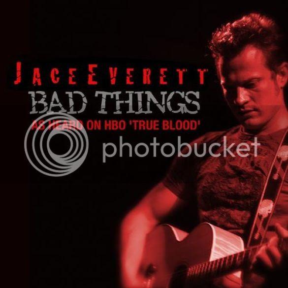 Jace Everett - Bad Things photo JaceEverettBadThings_zps0494bc98.jpg