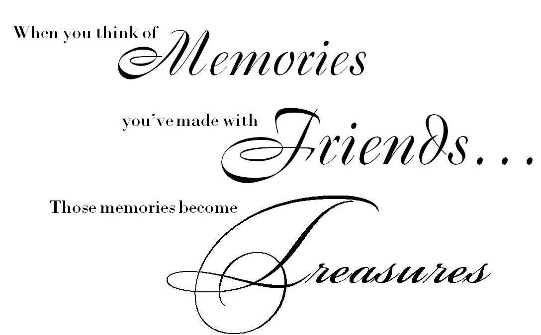 Quotes About Friendship Memories 35 Quotes