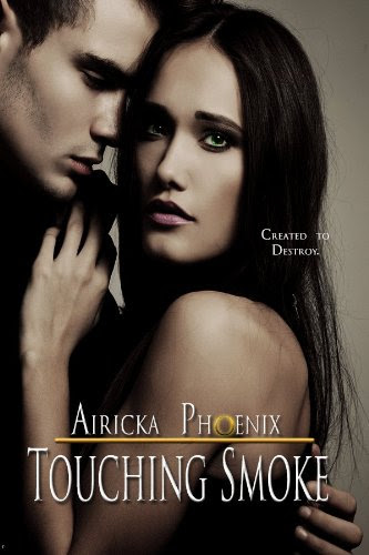 Touching Smoke (Touch Series Book #1) by Airicka Phoenix