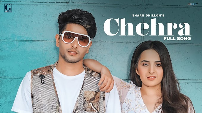 Chehra Lyrics : Sharn Dhillon