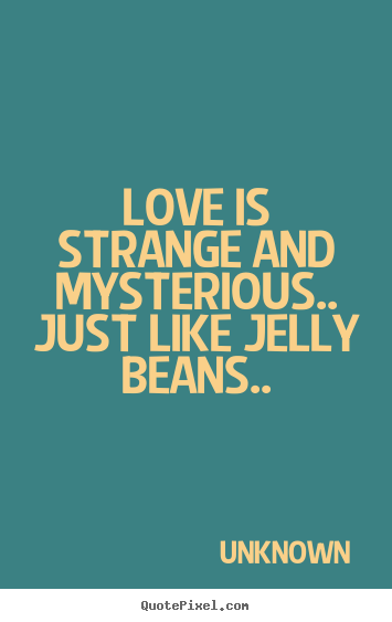 Design Custom Picture Quotes About Love Love Is Strange And