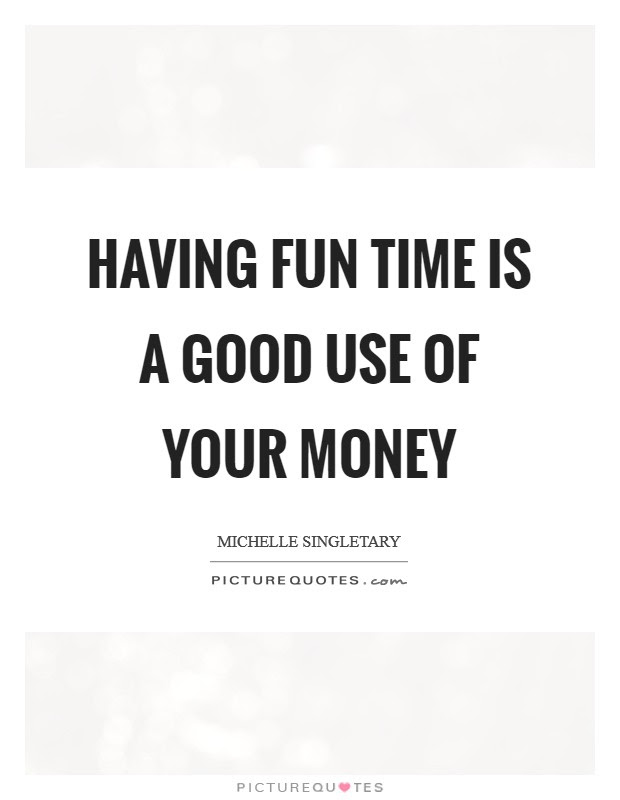 Having A Good Time Quotes Sayings Having A Good Time Picture Quotes