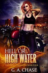 Hell or High Water by G.A. Chase