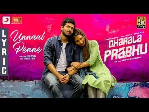 Unnaal Penne Tamil song Lyrics(2020) | Dharala Prabhu |Inno
