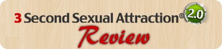 3 Second Sexual Attraction 2.0 Review