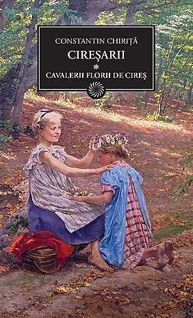 Ciresarii. Vol. 1 - Cavalerii florii de cires - Constantin Chirita