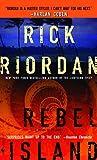 Rebel Island, by Rick Riordan