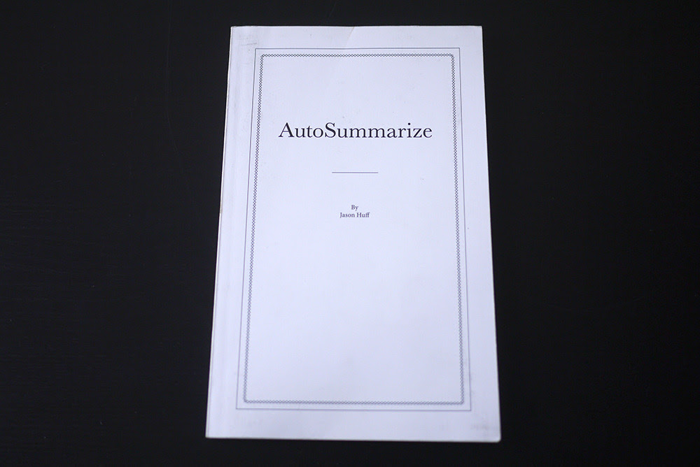 Huff, Jason. AutoSummarize.  PoD, 2010, 100 pages.