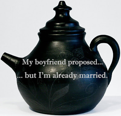 My boyfriend proposed... but I'm already married.