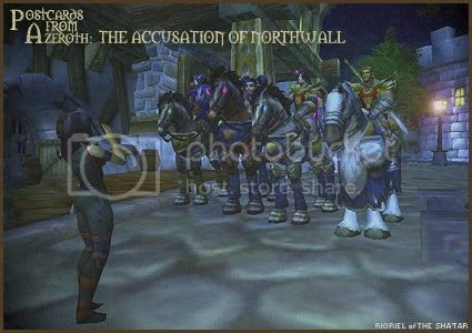 Postcards of Azeroth: The Accusation of Northwall, by Rioriel Ail'thera