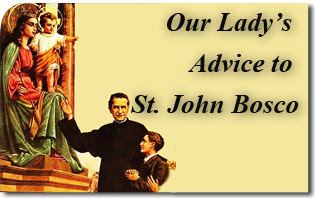 Our Lady's Advice to Saint John Bosco