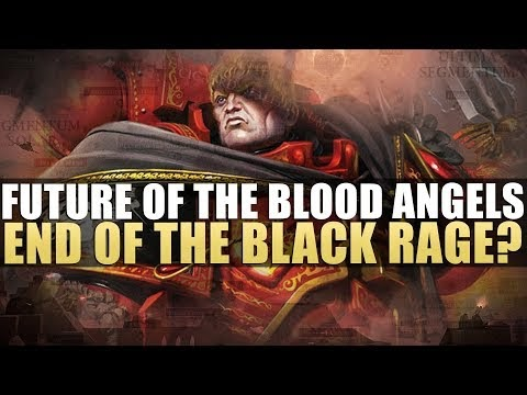End of the Black Rage? Future of the Blood Angels