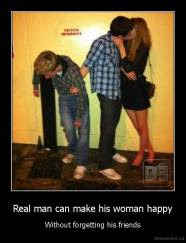 Real Man Can Make His Woman Happy Demotivationus