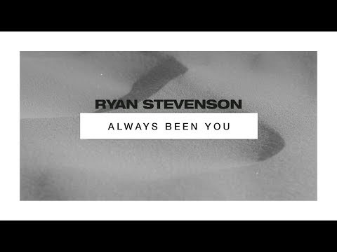 Always Been You Lyrics - Ryan Stevenson