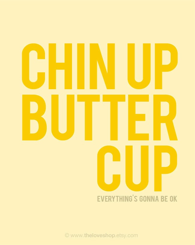 Chin Up Buttercup  -  Deluxe 8x10 inch on A4 Print (in Yellow and Butter)