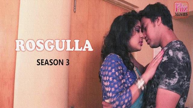 Rosgulla Season 3 Complete by FlizMovies HD Download