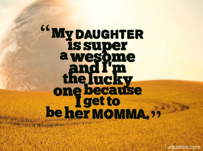 A Collection Of Best 16 Sweet I Love My Daughter Quotes And Sayings