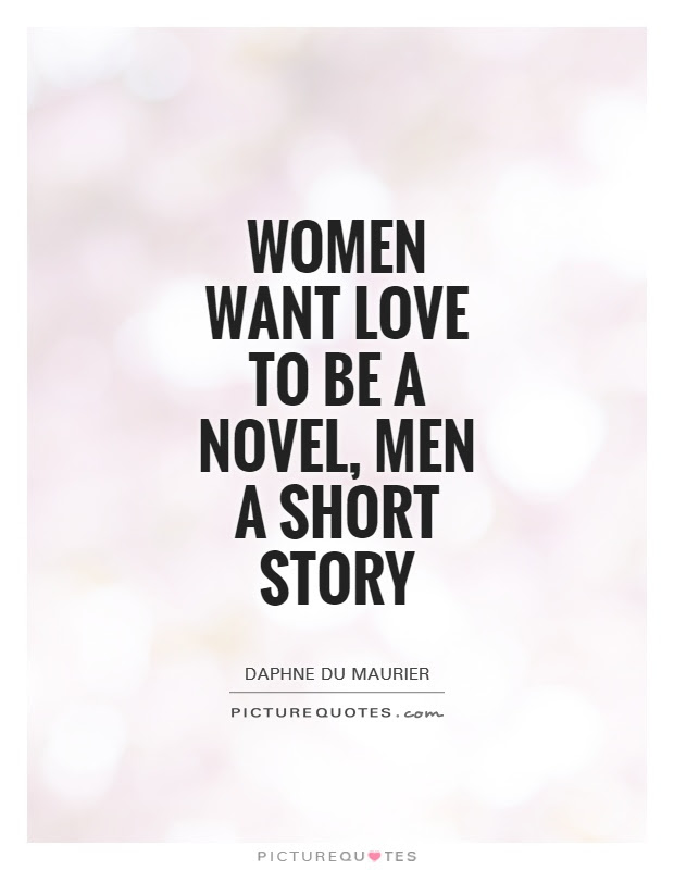 Women want love to be a novel, men a short story   Picture ...