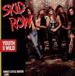 Youth Gone Wild Skid Row
