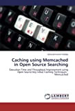 Caching using Memcached in Open Source Searching