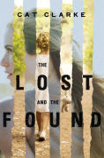 Title: The Lost and the Found, Author: Cat Clarke
