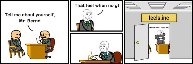 That Feel When No Gf Meme By Motheroffeels Memedroid