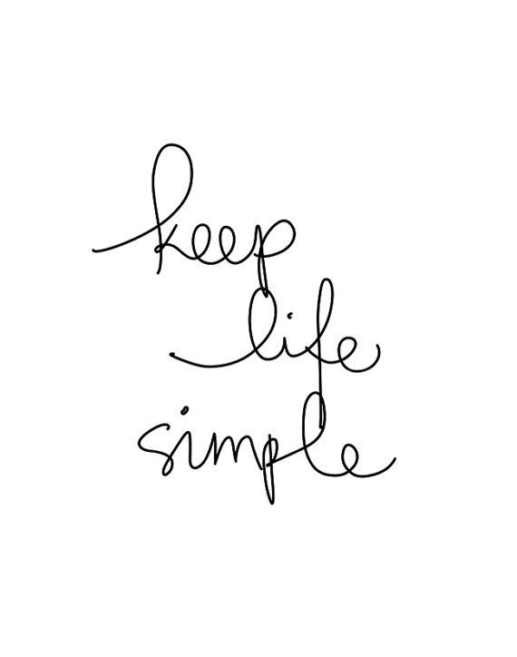 Quotes About Keeping Life Simple. QuotesGram