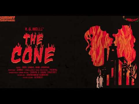 Sunday Suspense | The Cone | H.G. Wells | 13 December 2020