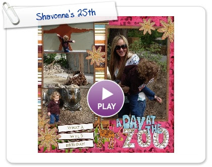 Click to play this Smilebox scrapbook: Shavonne's 25th