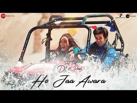 Ho Jaa Awara Pal Pal Dil Ke Paas Video song
