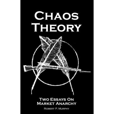 Chaos Theory Two Essays On Market Anarchy