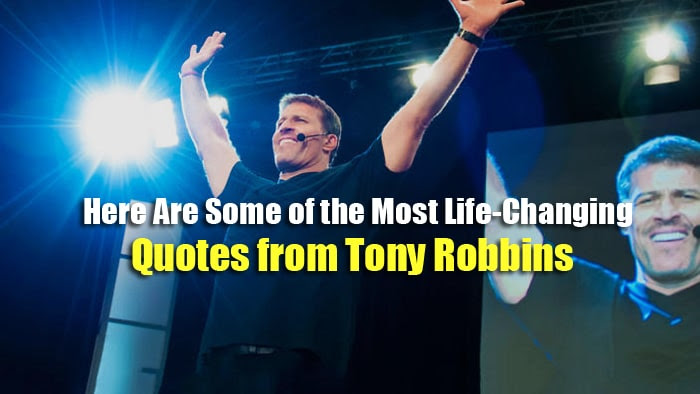 Here Are Some Of The Most Life Changing Quotes From Tony Robbins