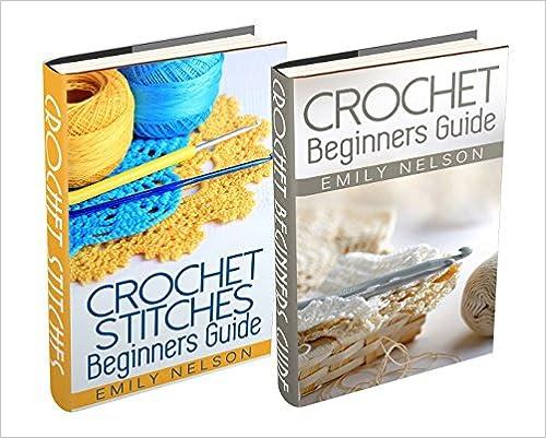 "(2 Book Bundle) ""Crochet Beginners Guide"" & ""Crochet Stitches Beginners Guide"""
