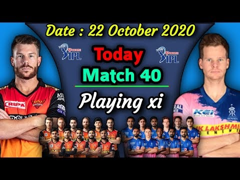 IPL 2020 - Match 40 | Rajasthan Royals vs Sunrisers Hyderabad Playing xi | SRH vs RR Playing 11
