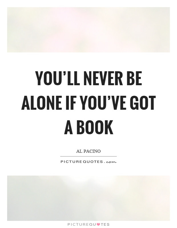 Youll Never Be Alone If Youve Got A Book Picture Quotes