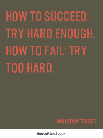 Quotes About Trying Too Hard 51 Quotes