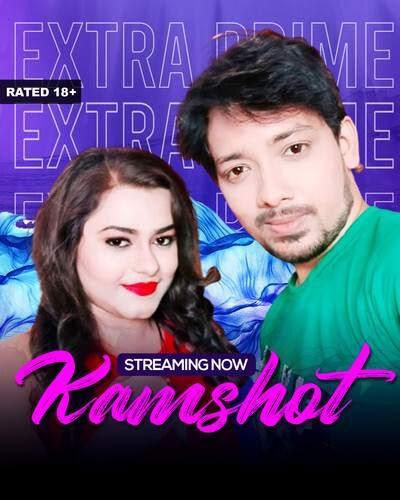 Kamshot 2021 ExtraPrime App Short Film Download