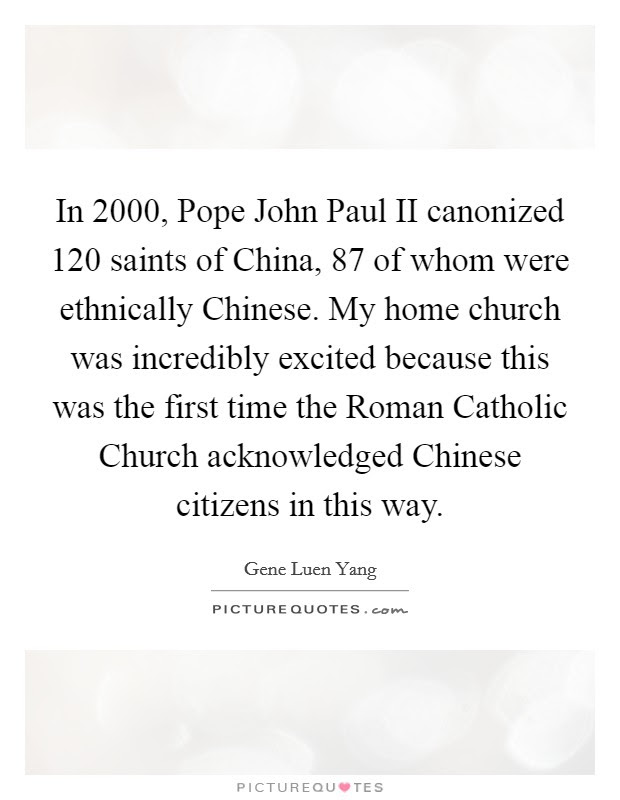In 2000 Pope John Paul Ii Canonized 120 Saints Of China 87 Of Picture Quotes