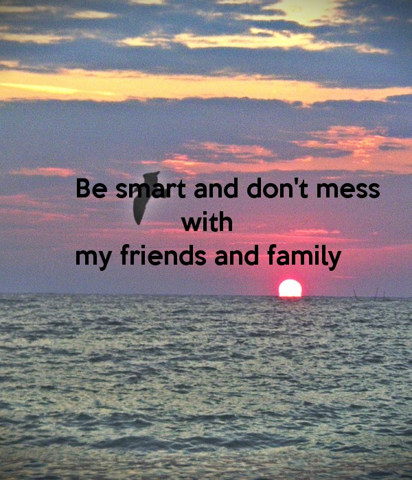 Dont Mess With My Family Quote Quote Number 688668 Picture Quotes