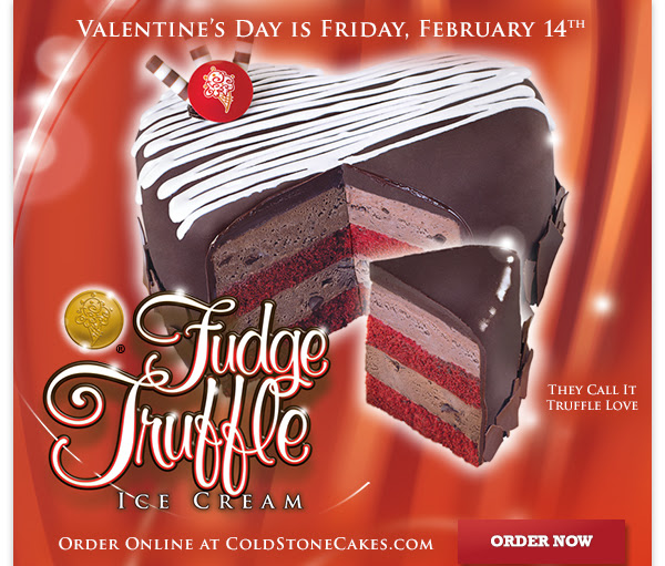 Valentine's Day is Friday, February 14th! For Valentine's Day we have the ultimate way to celebrate love – our They Call It Truffle Love cake has moist layers of Red Velvet Cake and Fudge Truffle Ice Cream with Chocolate Shavings wrapped in rich Fudge Ganache. A Cold Stone® Cake is the perfect way to show someone how much you care!