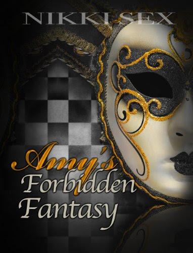 Amy's Forbidden Fantasy by Nikki Sex