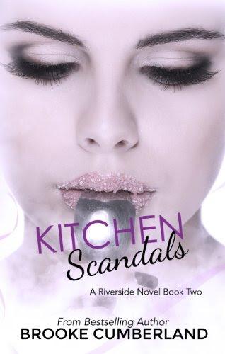 Kitchen Scandals (Riverside Trilogy, #2) (The Riverside Trilogy) by Brooke Cumberland